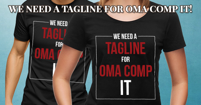 OMA Comp IT Need Tagline Contest 2018